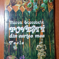 """carte pt copii cu povesti """" povesti din curtea mea """" 1980- miron scorobete"""