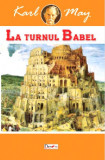 La turnul Babel (In tara leului de argint vol. II) | Karl May