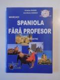 INVATATI SPANIOLA FARA PROFESOR , CURS PRACTIC de CRISTINA GUZGA , ANA - MARIA CAZACU , LIPSA CD , 2007