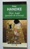 Peter Handke - Don Juan (povestit de el însuși) (trad H. Decuble & Corina Bernic