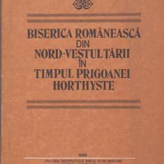 N. CORNEANU - BISERICA ROMANEASCA DIN N-V TARII IN TIMPUL PRIGOANEI  HORTHYSTE