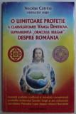 """O UIMITOARE PROFETIE A CLARVAZATOAREI VANGA DIMITROVA , SUPRANUMITA """" ORACOLUL BULGAR """" DESPRE ROMANIA de NICOLAE CATRINA , 2008"""