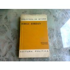 ARTICOLE POLITICE - IORGU IORDAN