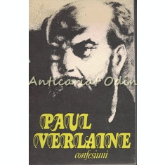 Confesiuni. Note Autobiografice - Paul Verlaine