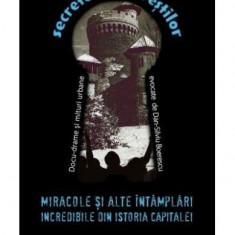 Miracole și alte întâmplări incredibile din istoria capitalei