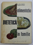 ALIMENTATIA DIETETICA IN FAMILIE de DAN SDROBICI , HILDEGARD KLIMPEL , 1968