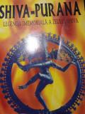 SHIVA PURANA - LEGENDA IMEMORIALĂ A ZEULUI SHIVA, EDITURA DECENEU 1995,223 pag