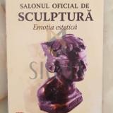 Salonul oficial de sculptura 1924-1947 * Emotia estetica - Andrei Aurel Stomff * Mihaela Stomff