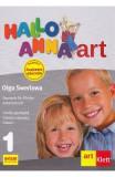 Hallo Anna. Limba germana - Clasa 1 - Caietul elevului - Olga Swerlowa