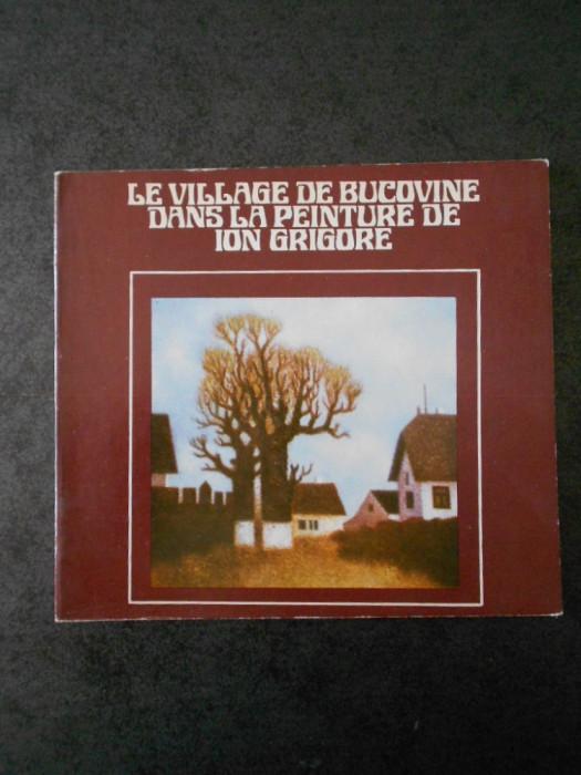 LE VILLAGE DE BUCOVINE DANS LA PEINTURE DE ION GRIGORE (limba franceza, ghid)