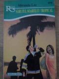 SARUTUL SOARELUI TROPICAL - MIRANDA LEE
