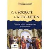 De la Socrate la Wittgenstein - Grigore Spermezan