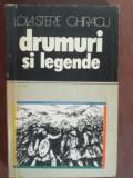 Drumuri si legende- Lola Stere Chiracu