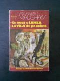 W. SOMERSET MAUGHAM - CE MICA E LUMEA * LA VILA DE PE COLINA