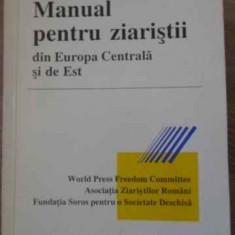 MANUAL PENTRU ZIARISTII DIN EUROPA CENTRALA SI DE EST - NECUNOSCUT