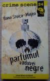 Oana Stoica - Mujea / PARFUMUL VĂDUVEI NEGRE (Colecția Crime Scene)