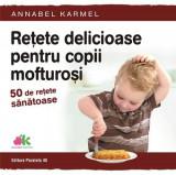 Retete delicioase pentru copii mofturosi | Annabel Karmel