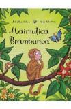 Maimutica Bramburica - Julia Donaldson, Axel Scheffler
