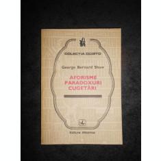 GEORGE BERNARD SHAW - AFORISME PARADOXURI CUGETARI (Colectia COGITO)