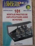 101 MONTAJE PRACTICE DE AMPLIFICATOARE AUDIO DE PUTERE-SERBAN NAICU, EMIL MARIAN