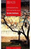 Mittelalterliche Monumente aus Bukowina - Tereza Sinigalia, Oliviu Boldura