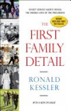 The First Family Detail: Secret Service Agents Reveal the Hidden Lives of the Presidents
