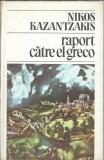 Raport catre El Greco - Nikos Kazantzakis / cartonata