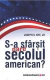 S-a sfarsit oare secolul american? | Joseph S. Nye jr., Comunicare.ro