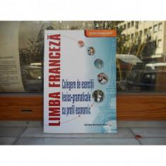 Limba franceza , culegere de exercitii lexico-gramaticale cu profil economic , Corina Cilianu-Lascu