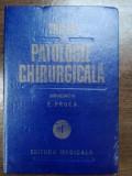 TRATAT DE PATOLOGIE CHIRURGICALA de E. PROCA VOL 1 ,semiologie si propedeutica chirurgicala