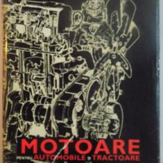 MOTOARE PENTRU AUTOMOBILE SI TRACTOARE de R. MARDARESCU...D. ABAITANCEI , 1968