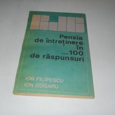 Ion Filipescu si Ion Dogaru - Pensia de intretinere in 100 de raspunsuri