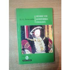 HENRIC VIII SI REFORMA ENGLEZA de D. G. NEWCOMBE , Bucuresti