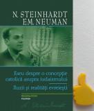 Eseu despre o conceptie catolica asupra iudaismului Nicolae Steinhardt Em Neuman