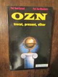 OZN: trecut, prezent, viitor - Aurel Carasel, Dan Mihailescu