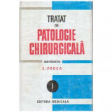 Tratat de patologie chirurgicala - Volum I- Semiologie si propedeutica chirurgicala