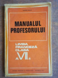 Manualul profesorului. Limba franceza clasa a VII-a - Marcel Saras