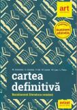 Cartea definitivă. Literatura română. Pregătirea examenului de bacalaureat