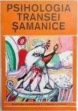 Ion MANZAT - Psihologia Transei Samanice