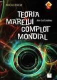 Cumpara ieftin Teoria marelui complot mondial/Jean-Luc Caradeau