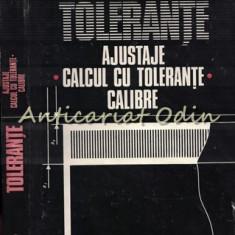 Tolerante. Ajustaje. Calculul Cu Tolerante Calibre - Ion Lazarescu
