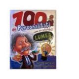 100 de personalitati care au schimbat lumea