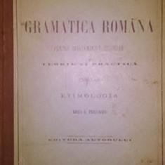 TIKTIN H. - GRAMATICA ROMANA PENTRU INVETEMANTUL SECUNDAR (Teorie si Practica), 1895, Bucuresti