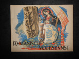 RUMANISCHE VOLKSKUNST (editie veche, contine numeroase imagini)