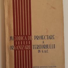 C. Ratiu - Metodica De Proiectare A Organizarii Teritoriului in G.A.C. - 1958