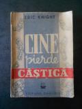 ERIC KNIGHT - CINE PIERDE CASTIGA (editie veche, editura Danubiu)