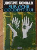Sub Ochii Occidentului - Joseph Conrad ,529991