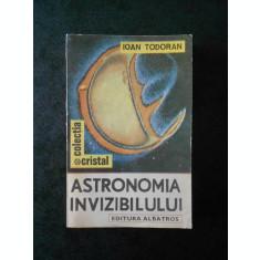 IOAN TODORAN - ASTRONOMIA INVIZIBILULUI