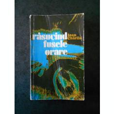 IOAN CHIRILA - RASUCIND FUSELE ORARE (1980, prima editie, usor uzata)