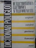 DICTIONAR POLIGLOT DE ELECTROTEHNICA, ELECTRONICA SI TELECOMUNICATII ENGLEZA-ROMANA-GERMANA-FRANCEZA-COORDONATOR